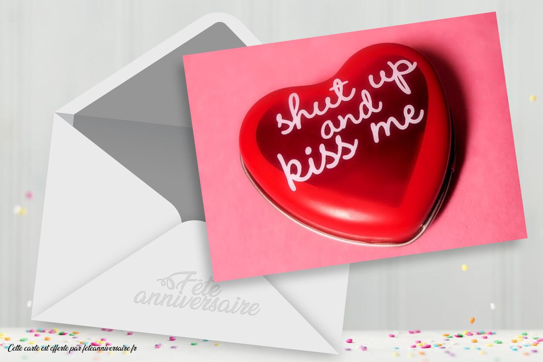 Carte Shut up and kiss me ! - Carte virtuelle gratuite sur l'amour