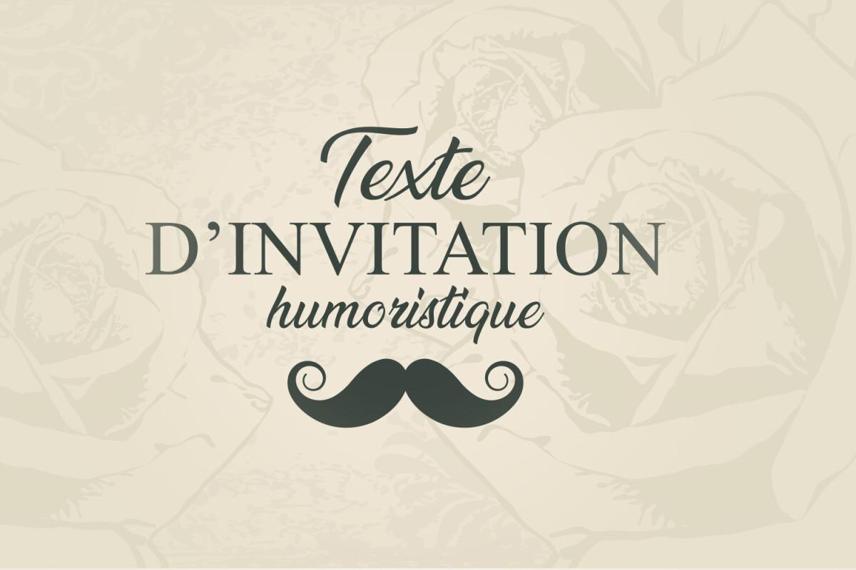 Texte D Invitation Anniversaire Humoristique Textes Et Message Humour